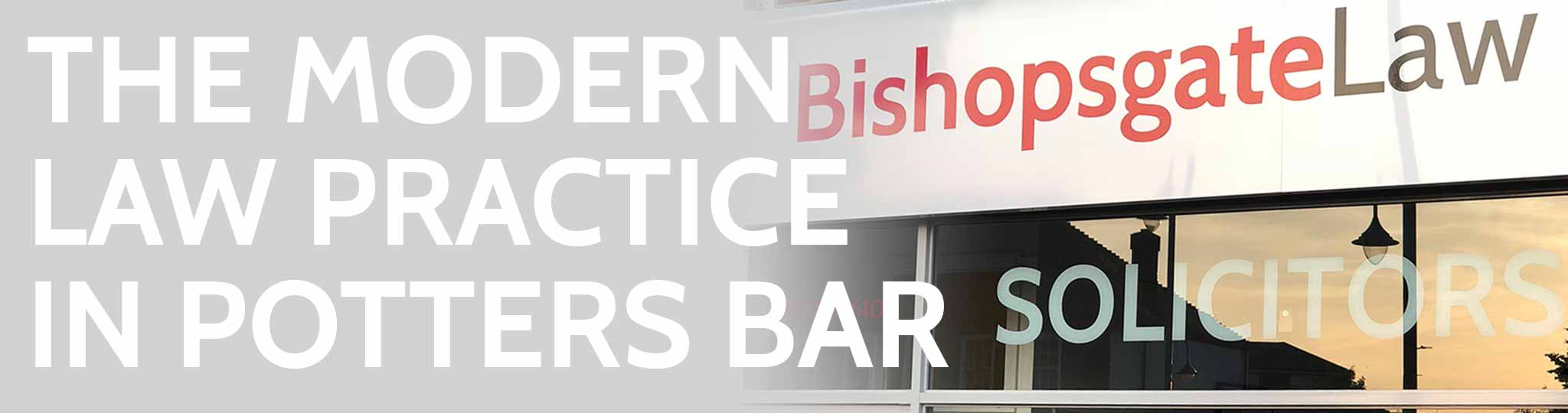 Solicitors in Potters Bar, Hertfordshire - Bishopsgate Law