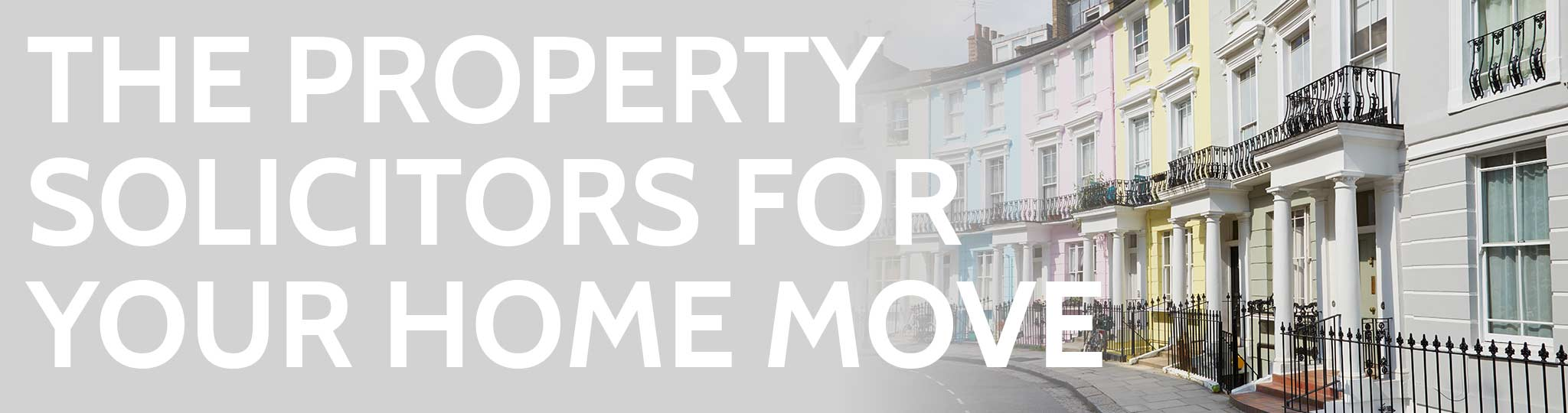 Property solicitors for your home sale purchase or remortgage